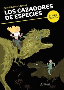 Libros de dinosaurios para niños y adultos | Los cazadores de especies | 12 años | 160 páginas