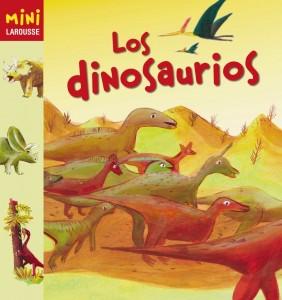 Libros de dinosaurios para niños y adultos | Los dinosaurios (Colección Mini Larousse) | +5 años | 40 páginas