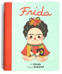 Libros sobre Frida Kahlo para niños | Mi Primer Pequeña & Grande. Frida | +1 año