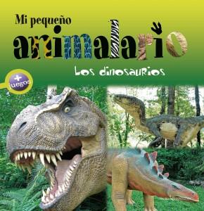 Libros de dinosaurios para niños y adultos | Mi pequeño animalario. Los dinosaurios | +4 años | 46 páginas