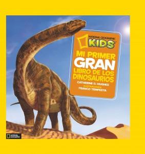 Libros de dinosaurios para niños y adultos | Mi primer gran libro de los dinosaurios | +6 años | 128 páginas