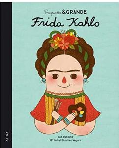 Libros sobre Frida Kahlo para niños | Pequeña & Grande Frida Kahlo | +7 años