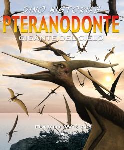 Libros de dinosaurios para niños y adultos | Pteranodonte. Gigante del cielo | +9 años | 32 páginas