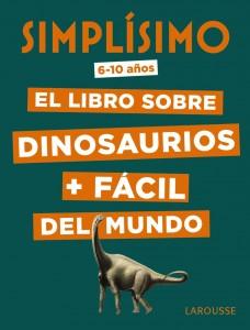 Libros de dinosaurios para niños y adultos | Simplísimo. El libro sobre dinosaurios + fácil del mundo | +6 años | 48 páginas