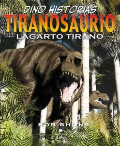Libros de dinosaurios para niños y adultos | Tiranosaurio. Lagarto tirano | +9 años | 32 páginas