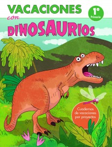 Libros de dinosaurios para niños y adultos | Vacaciones con dinosaurios. 1º de primaria | +7 años | 48 páginas