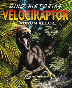 Libros de dinosaurios para niños y adultos | Velociraptor. Ladrón veloz | +9 años | 32 páginas