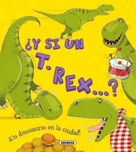 Libros de dinosaurios para niños y adultos | ¿Y si un T. rex...? | +5 años | 24 páginas