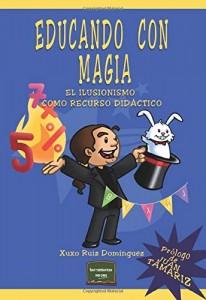 Libros de magia infantil, para niños y adultos | Educando con magia. El ilusionismo como recurso didáctico | 192 páginas