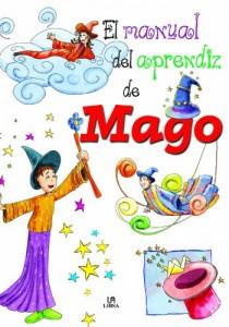 Libros de magia infantil, para niños y adultos | El manual del aprendiz de mago | A partir de 6 años | 128 páginas