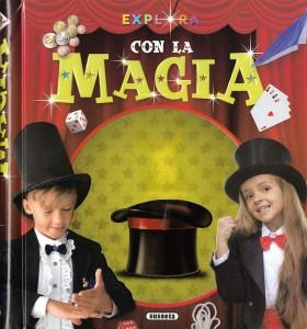 Libros de magia infantil, para niños y adultos | La Magia (colección EXPLORA) | A partir de 9 años | 48 páginas