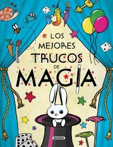 Libros de magia infantil, para niños y adultos | Los mejores trucos de magia (colección El gran libro de…) | A partir de 8 años | 120 páginas