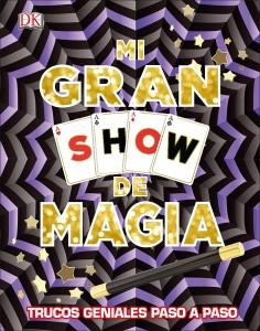 Libros de magia infantil, para niños y adultos | Mi gran show de magia | A partir de 8 años