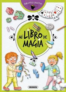 Libros de magia infantil, para niños y adultos | Mi libro de magia (colección Biblioteca creativa) | A partir de 8 años | 128 páginas