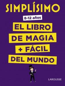 Libros de magia infantil, para niños y adultos | Simplísimo. El libro de magia más fácil del mundo | A partir de 8 años | 48 páginas