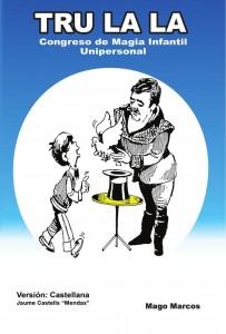 Libros de magia infantil, para niños y adultos | Tru la la: Congreso de Magia Infantil Unipersonal | 108 páginas
