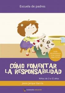 Consecuencias de la sobreprotección infantil | Cómo fomentar la responsabilidad | 91 páginas