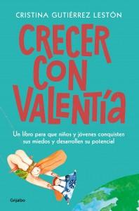 Consecuencias de la sobreprotección infantil | Crecer con valentía. Un libro para que niños y jóvenes conquisten sus miedos y desarrollen su potencial | 256 páginas