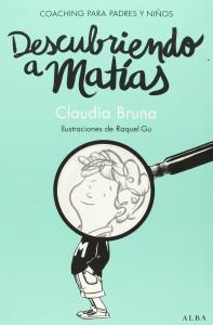 Consecuencias de la sobreprotección infantil | Descubriendo a Matías. Coaching para padres y niños | 224 páginas