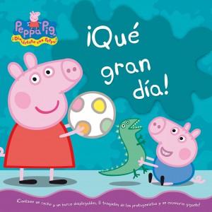 Juguetes y cuentos de Peppa Pig | ¡Qué gran dia! | A partir de 4 años | 16 páginas