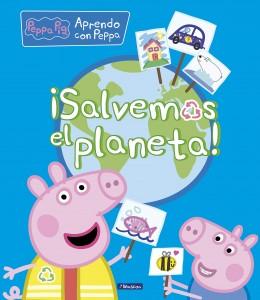 Juguetes y cuentos de Peppa Pig | ¡Salvemos el planeta! | A partir de 4 años | 32 páginas