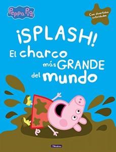 Juguetes y cuentos de Peppa Pig | ¡Splash! El charco más grande del mundo | A partir de 4 años | 32 páginas