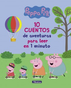 Juguetes y cuentos de Peppa Pig | 10 cuentos de aventuras para leer en 1 minuto | A partir de 4 años | 96 páginas