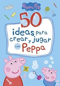 Juguetes y cuentos de Peppa Pig | 50 ideas para crear y jugar con Peppa | A partir de 4 años | 64 páginas