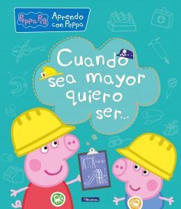 Juguetes y cuentos de Peppa Pig | Cuando sea mayor, quiero ser... | A partir de 4 años | 32 páginas