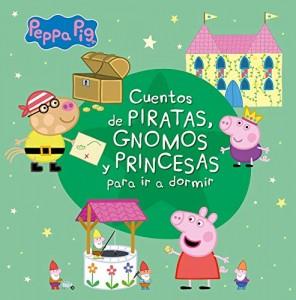Juguetes y cuentos de Peppa Pig | Cuentos de piratas, gnomos y princesas para ir a dormir | A partir de 4 años | 96 páginas
