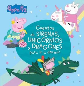 Juguetes y cuentos de Peppa Pig | Cuentos de sirenas, unicornios y dragones para ir a dormir | A partir de 4 años | 96 páginas