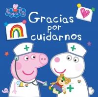 Juguetes y cuentos de Peppa Pig | Gracias por cuidarnos | A partir de 4 años | 24 páginas