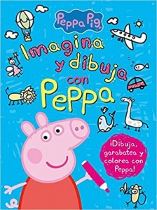 Juguetes y cuentos de Peppa Pig | Imagina y dibuja con Peppa | A partir de 4 años | 128 páginas