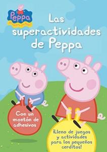 Juguetes y cuentos de Peppa Pig | Las superactividades de Peppa | A partir de 4 años | 80 páginas