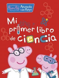 Juguetes y cuentos de Peppa Pig | Mi primer libro de ciencia | A partir de 4 años | 24 páginas