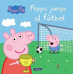 Juguetes y cuentos de Peppa Pig | Peppa juega al fútbol | A partir de 4 años | 24 páginas