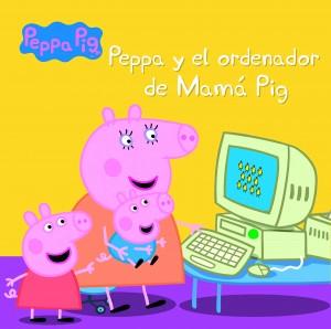 Juguetes y cuentos de Peppa Pig | Peppa y el ordenador de Mamá Pig | A partir de 4 años | 24 páginas