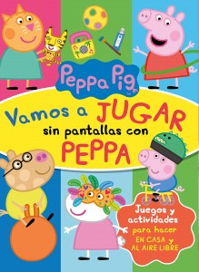 Juguetes y cuentos de Peppa Pig | Vamos a jugar sin pantallas con Peppa | A partir de 4 años | 64 páginas