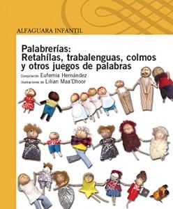 Memoria de trabajo u operativa | Libros infantiles de trabalenguas | Palabrerías. Retahílas, trabalenguas, colmos y otros juegos de palabras | A partir de 4 años | 45 páginas