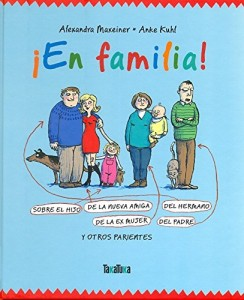 'Mi familia', cuento para niños | ¡En familia!: Sobre el hijo de la nueva amiga del hermano de la ex mujer del padre y otros parientes | A partir de 4 años