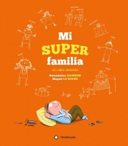 'Mi familia', cuento para niños | Mi superfamilia | A partir de 5 años